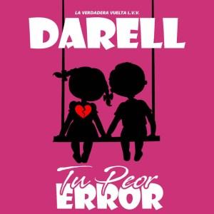 peor 300x300 - Darell – Tu Peor Error (Official Video)