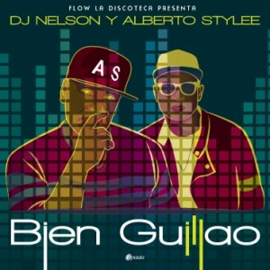 119 - DJ Nelson Ft. Alberto Stylee y Elvis Crespo – Bien Guillao