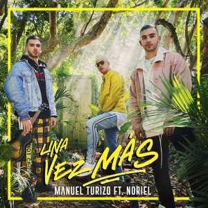 Manuel Turizo Ft. Noriel Una Vez Más - Nacho Ft. Manuel Turizo – Dejalo (SPOTIFY)