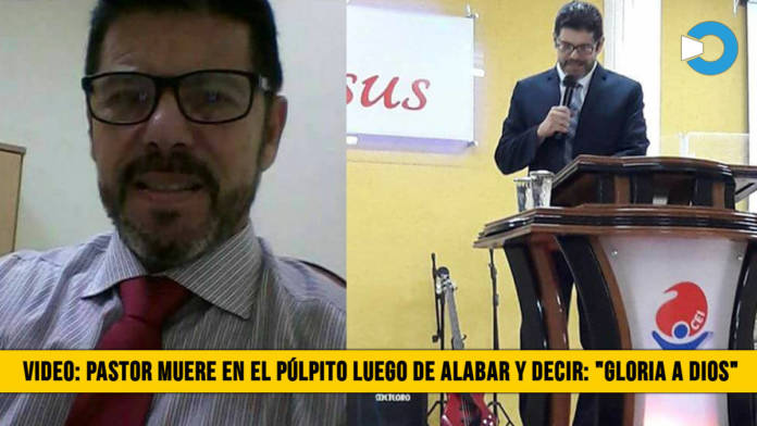 Video: Pastor Muere en el Púlpito luego de Adorar y Glorificar a Dios