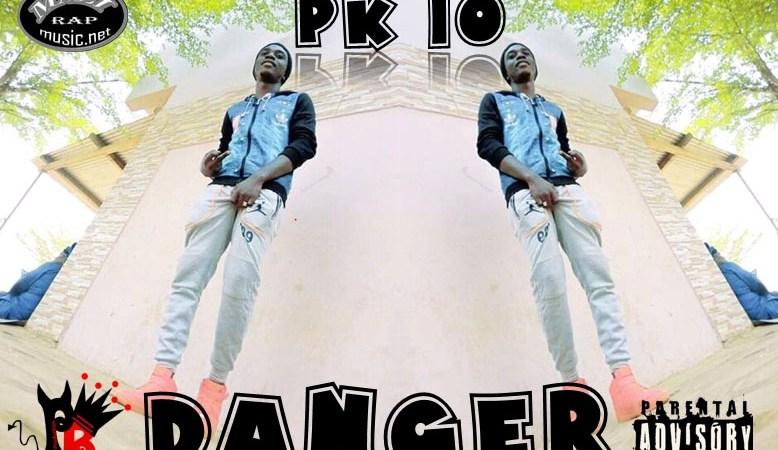 PK10 – Danger