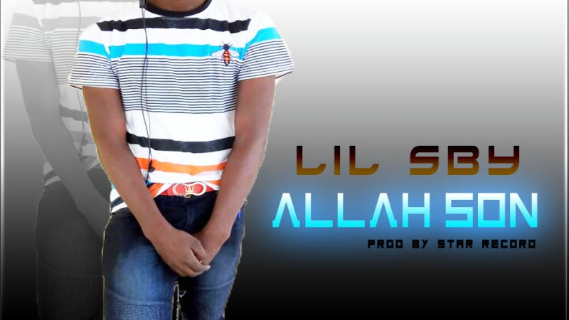 Lil SBY – Allah Son