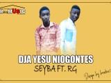 Seyba feat RG – Dja Yesu Niogontes