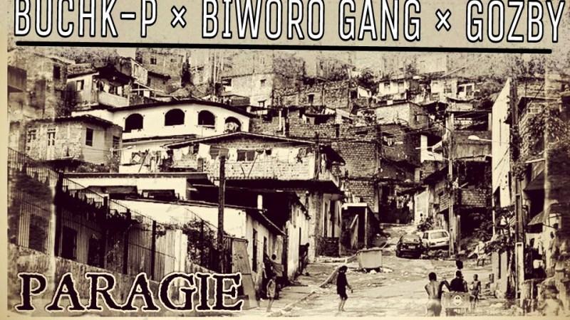 BUCHK P FEAT BIWORO GANG & GOZBY – PARAGIE