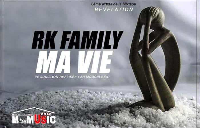 RK FAMILY – MA VIE (6ème extrait de la Mixtape REVELATION)
