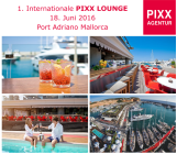 1. INTERNATIONALE PIXX LOUNGE, 18. Juni 2016 in Port Adriano auf Mallorca