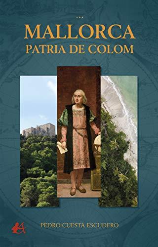 Mallorca, patria de Colom (Spanish Edition)