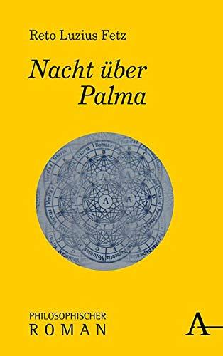 Nacht über Palma: Philosophischer Roman