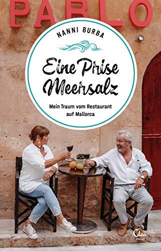 Eine Prise Meersalz: Mein Traum vom Restaurant auf Mallorca