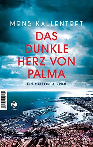 Das dunkle Herz von Palma: Ein Mallorca-Krimi