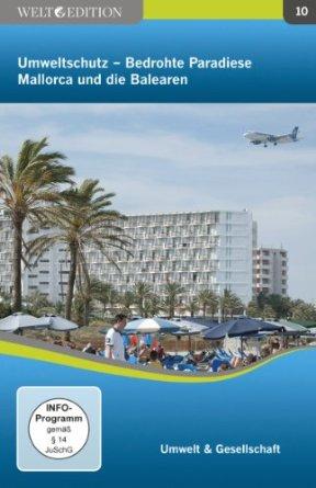 Welt Edition: Umweltschutz - Bedrohte Paradiese: Mallorca und die Balearen