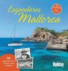 Legendäres Mallorca: 66 sagenhafte Orte, Personen und Ereignisse