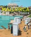 Mallorca clásica: Die Insel, wie sie keiner mehr kennt