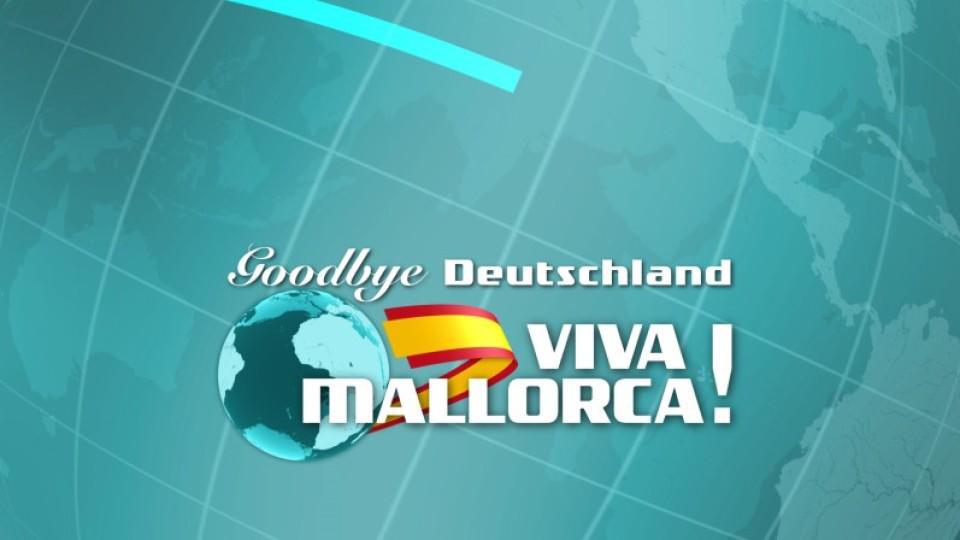 Goodbye Deutschland! Viva Mallorca