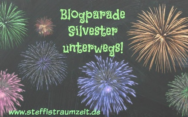 Blogparade: Silvester unterwegs