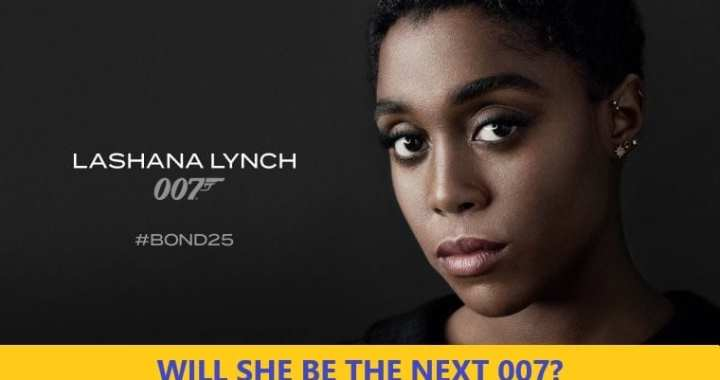 JAMES BOND: LASHANA LYNCH SET TO PLAY 007 IN THE 25TH FILM OF THIS FRANCHISE