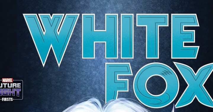 PREVIEW FUTURE FIGHT FIRSTS WHITE FOX #1