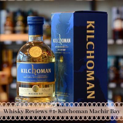 Whisky Review #1- Kilchoman Machir Bay