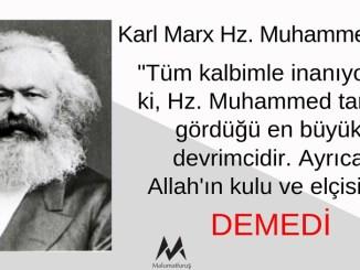"""Karl Marx Hz. Muhammed İçin """"Tüm Kalbimle İnanıyorum Ki, Hz. Muhammed Tarihin Gördüğü En Büyük Devrimcidir"""" Demedi"""