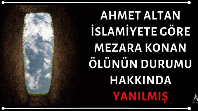 Ahmet Altan Cezaevinde Yazdığı Kitapta İslamiyete Göre Ölünün Durumu ve Ölüm Hakkında Bilinci Konusunda Yanlış Bilgi Sunmuş