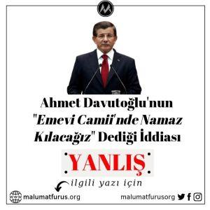 Ahmet Davutoğlu'nun Emevi Caminde Namaz Kılacağı Dediği İddiası Yanlış