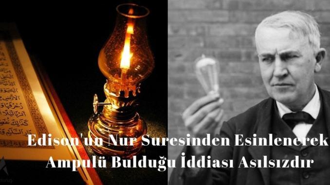 Thomas Edison'un Ampülü Keşfederken Nur Suresinden Esinlendiği İddiası