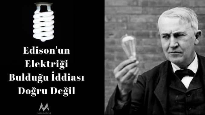 Elektrigin Thomas Edison Tarafindan Bulundugu Iddiasi