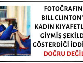 Fotoğrafın Bill Clinton'ı Evinde Kadın Kıyafetleri Giymiş Şekilde Gösterdiği İddiası Asılsız