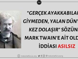 """""""Gerçek Ayakkabılarını Giymeden, Yalan Dünyayı 3 Kez Dolaşır"""" Sözünün Mark Twain'e Ait Olduğu İddiası Asılsız"""