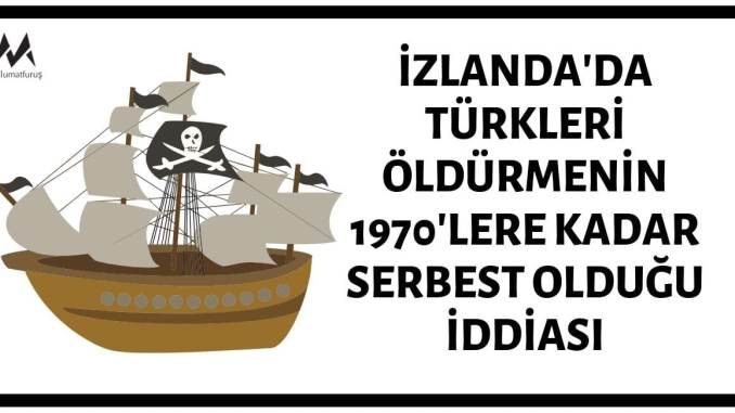 İzlanda'da Türkleri Öldürmenin 1970'lere Kadar Serbest Olduğu İddiası Asılsız