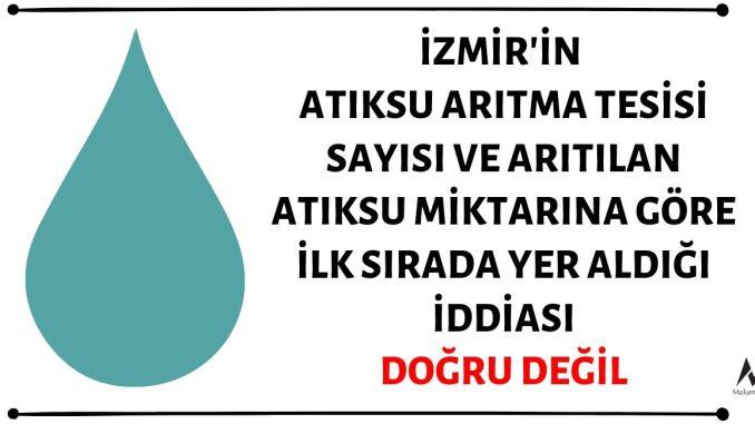 TÜİK Verilerine Göre İzmir'in Atıksu Arıtma Tesisi Sayısı ve Arıtılan Atıksu Miktarına Göre Türkiye'de İlk Sırada Yer Aldığı İddiası Doğru Değil