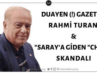 """Rahmi Turan'ın DUAYEN (!) Gazeteciliği: """"Sakallı Bebek""""ten """"Saray'ı Ziyaret Eden CHP'liye"""""""