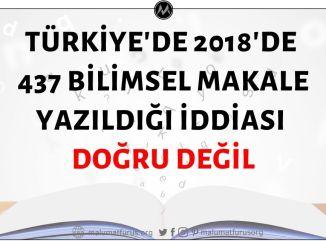 2018 Yılında Türkiye'de 437 Bilimsel Makale Yazıldığı İddiası Doğru Değildir.