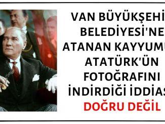 Van Büyükşehir Belediyesi Başkanlığına Kayyum Olarak Atanan Mehmet Emin Bilmez'in Atatürk'ün Fotoğrafını İndirip Yerine Cumhurbaşkanı Erdoğan'ın Fotoğrafını Astırdığı İddiası Asılsız