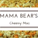 Mama Bears Cheesy Mac