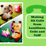 Making 911 Calls from Landlines, Cells and VoIP