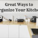 Great Ways to Organize Your Kitchen