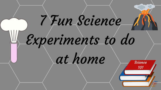 Seven Fun Science Experiments to Do at Home -