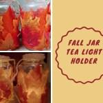 Fall Jar Tea Light Holder – DIY Dollar Store Crafts