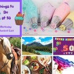 Things to Do at 50 – My Birthday Bucket List