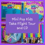 Mini Pop Kids 16 Take Flight Tour and CD