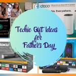 Techie Gift Ideas for Father's Day and Around the Home