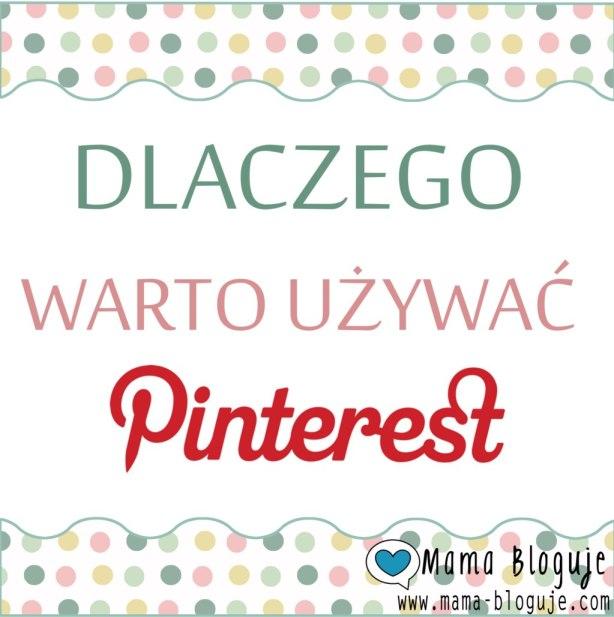 Dlaczego warto korzystać z Pinterest