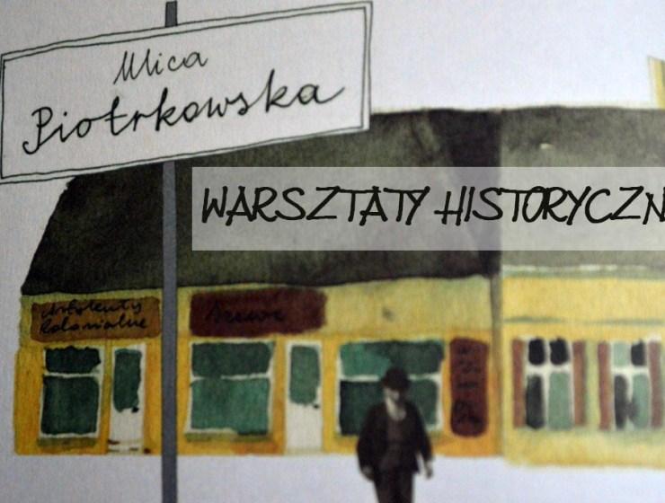 dziecko na warsztat historia - HISTORIA DLA DWULATKA - PODRÓŻ PO ŁODZI - DZIECKO NA WARSZTAT