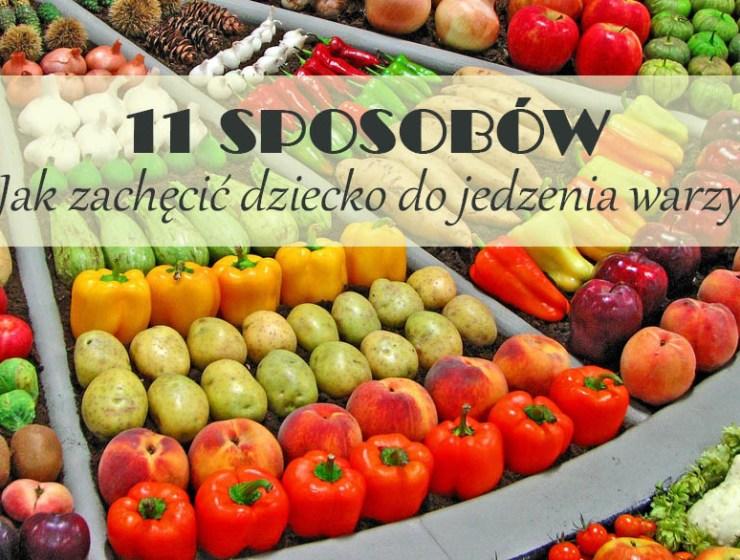 jak zachcic dziecko do jedzenia warzyw1 - 11 SPOSOBÓW JAK ZACHĘCIĆ DZIECKO DO JEDZENIA WARZYW