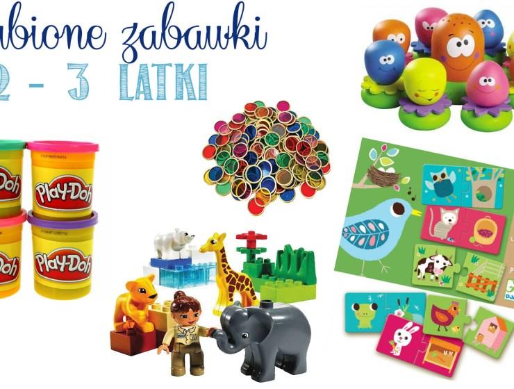 projekt zabawki1 - TOP ZABAWKI DLA DWULATKI