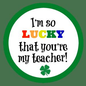 Lucky Youre My Teacher St Patricks Day Tags