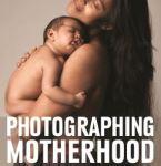 Photographing Motherhood Book Caitlin Domanico
