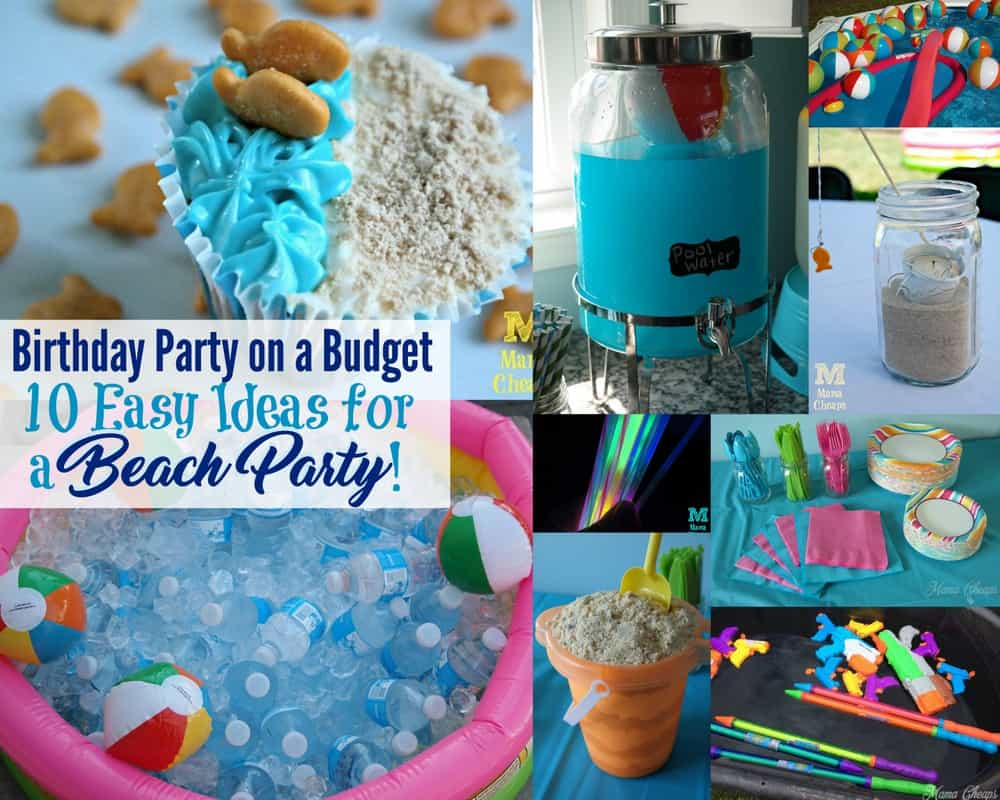 10 Easy Ideas for Throwing a Fun Beach Party Mama Cheaps