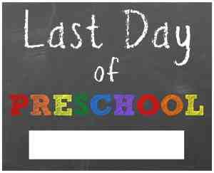 last-day-of-preschool-printable-sign